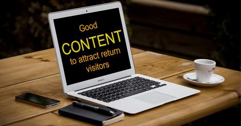 Good content attracts return visitors